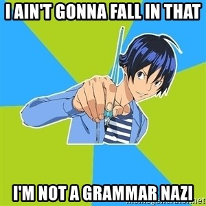 TruePainter - I ain't gonna fall in that i'm not a grammar nazi