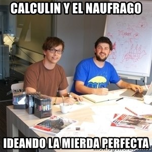 Naive Junior Creatives - calculin y el naufrago ideando la mierda perfecta