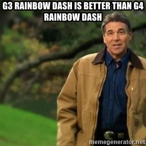 rick perry strong 1 - g3 rainbow dash is better than g4 rainbow dash