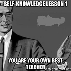 Correction Man  - Self-knowledge lesson 1 you are your own best teacher