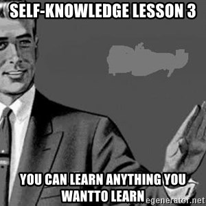 Correction Man  - self-knowledge lesson 3 you can learn anything you wantto learn