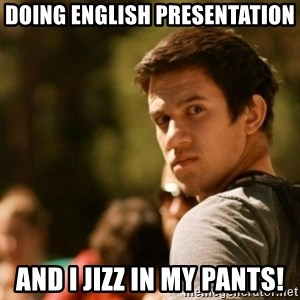 Disturbed David - DOING ENGLISH PRESENTATION and i jizz in my pants!