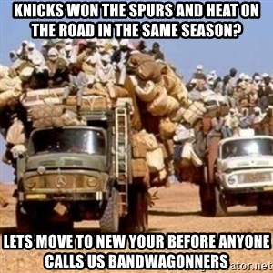 BandWagon - Knicks won the spurs and heat on the road in the same season? Lets Move to new your before anyone calls us bandwagonners