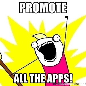 X ALL THE THINGS - promote ALL the apps!