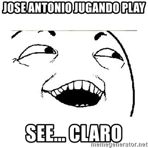 Yeah....Sure - JOSE ANTONIO JUGANDO PLAY SEE... CLARO