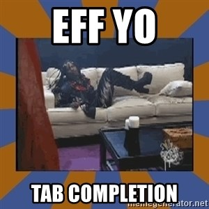 rick james fuck yo couch - EFF YO TAB COMPLETION