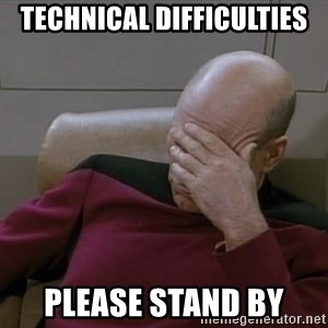 Picardfacepalm - Technical difficulties please stand by