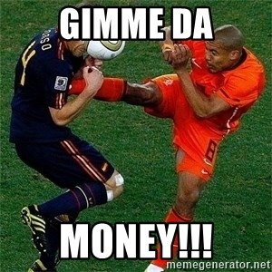 Netherlands - GIMME DA MONEY!!!