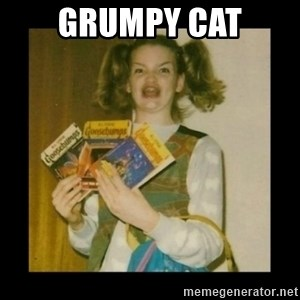 Ermahgerd Girl - grumpy cat