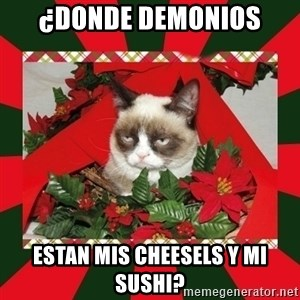 GRUMPY CAT ON CHRISTMAS - ¿donde demonios estan mis cheesels y mi sushi?