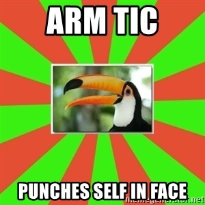 Tourette's Toucan - ARM tic punches self in face