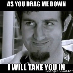 Rape Face Rob Swire - AS YOU DRAG ME DOWN I WILL TAKE YOU IN
