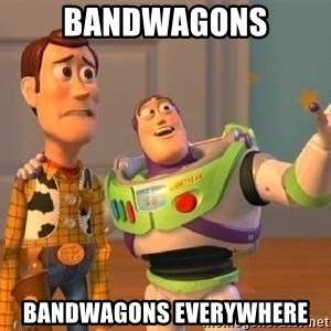 Consequences Toy Story - bandwagons bandwagons everywhere