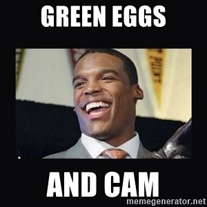 Cam Newton - green eggs and cam