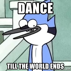 The WTF Mordecai - dance till the world ends