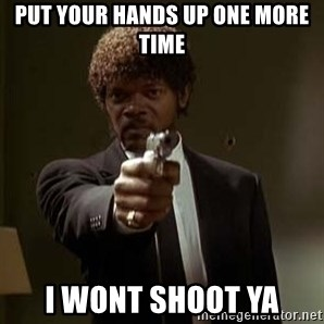 Jules Pulp Fiction - put your hands up one more time i wont shoot ya