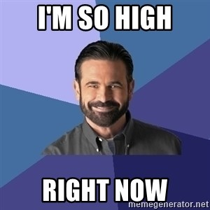 Billy Mays - i'm so high right now