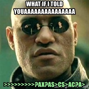 what if i told you matri - What if i told youAAAAAAAAAAAAAAA >>>>>>>>>?AX?AS>CS>AC?A>