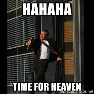 HAHA TIME FOR GUY - HAHAHA TIME FOR HEAVEN