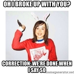 Crazy Ex-Girlfriend Ellen - Oh I broke up with you? Correction: We're done when I say so