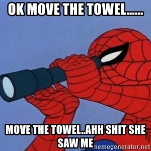 Spiderman Lunar Eclipse - ok move the towel...... move the towel..Ahh shit she saw me