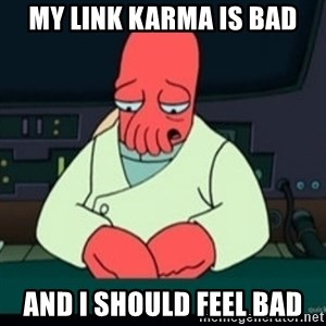 Sad Zoidberg - My link karma is bad And I should feel bad
