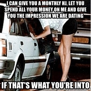 Karma prostitute  - I can give yoU a monthly hJ, let you spend all your money on me and give you the impression we are dating If that's what you're into