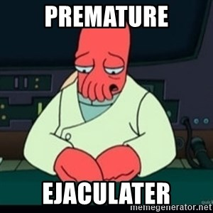 Sad Zoidberg - PREMATURE EJACULATER