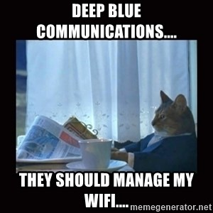 i should buy a boat cat - Deep Blue Communications.... They should manage my Wifi....