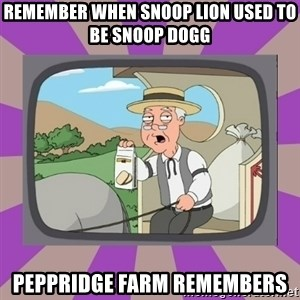 Pepperidge Farm Remembers FG - Remember when snoop lion used to be snoop dogg Peppridge farm remembers