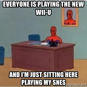 Spiderman Desk - Everyone is playing the new wii-u and I'm just sitting here playing my snes