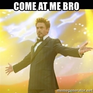 Tony Stark Expo - Come at me bro