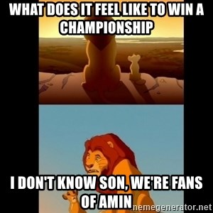 Lion King Shadowy Place - what does it feel like to win a championship i don't know son, we're fans of amin