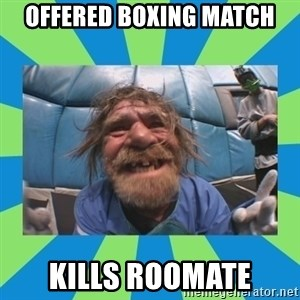 hurting henry - offered boxing match kills roomate
