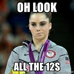 Not Impressed McKayla - OH LOOK all the 12s