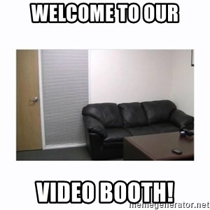 casting couch - Welcome to our Video booth!