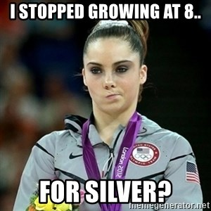 Not Impressed McKayla - I stopped growing at 8.. for silver?
