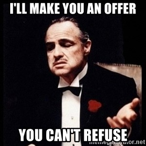 Vito Corleone - I'll Make you an Offer You can't refuse