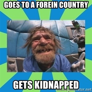 hurting henry - Goes to a forein country gets kidnapped