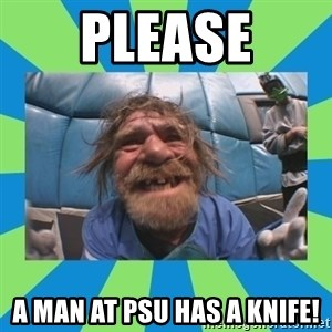 hurting henry - Please A man at psu has a knife!
