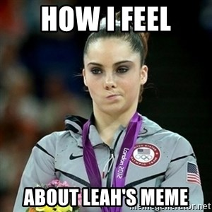 Not Impressed McKayla - how i feel about Leah's meme