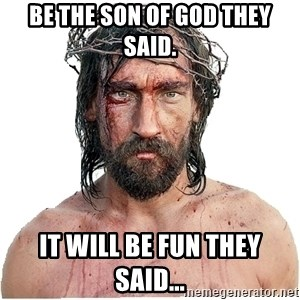 Masturbation Jesus - Be the son of god they said. It will be fun they said...