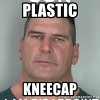son i am disappoint - plastic kneecap