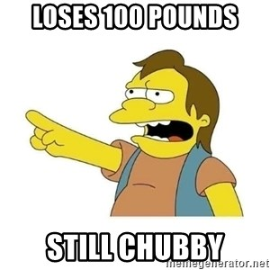 Nelson HaHa - loses 100 pounds still chubby