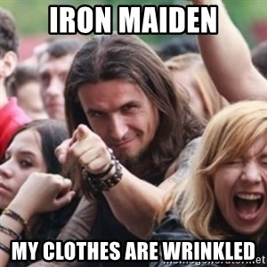 Ridiculously Photogenic Metalhead - Iron maiden my clothes are wrinkled