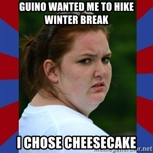 Fat Girlfriend in Denail - Guino wanted me to hike winter break I chose cheesecake
