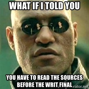 what if i told you matri - What if i told you yOU HAVE TO READ THE SOURCES BEFORE THE wRIT FINAL