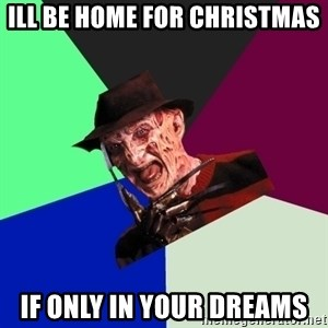 freddy krueger - Ill be home for christmas if only in your dreams
