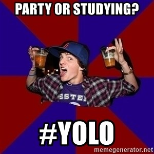 Sunny Student - party or studying? #yolo