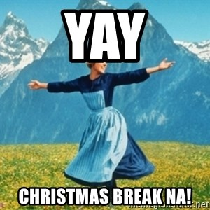 Sound Of Music Lady - yay christmas break na!